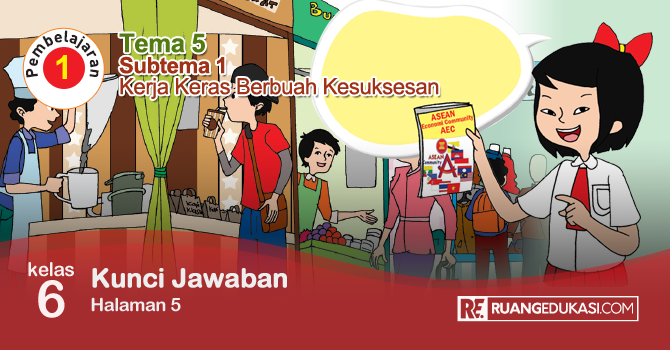Kunci Jawaban Buku Tematik Tema 5 Kelas 6 Halaman 5 Kurikulum 2013