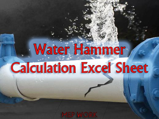 Download Water Hammer Calculation Sheet. A simple Excel Sheet for Calculating Water Hammer Pressure and Surge Analysis.