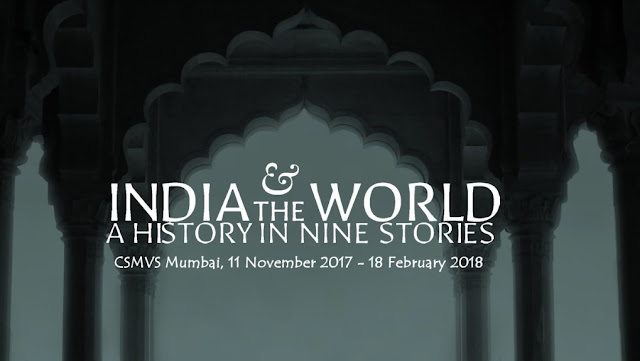 'India and the World: A History in Nine Stories' at the CSMVS, Mumbai
