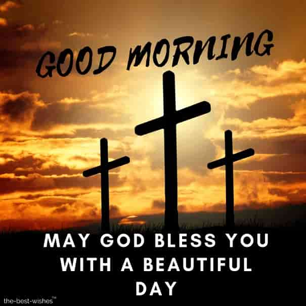 good morning may god jesus bless you with a beautiful day picture
