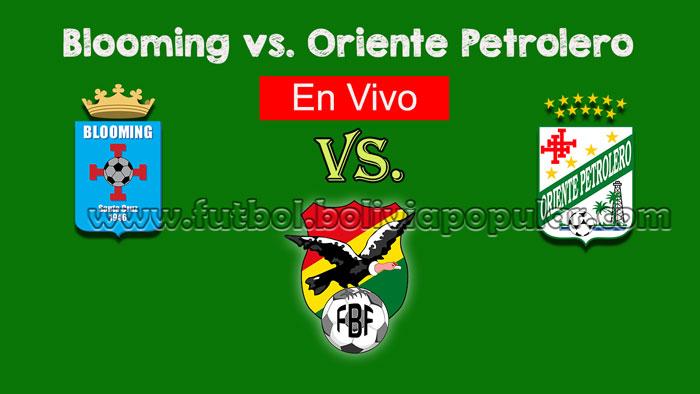 【En Vivo Online】Blooming vs. Oriente Petrolero - Torneo Clausura 2018