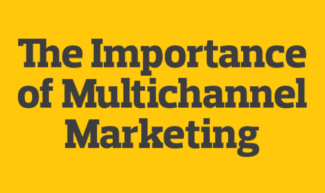 The Importance Of Multichannel Marketing