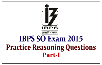 Practice Reasoning Questions for IBPS SO Exam