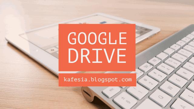 panduan menggunakan google drive