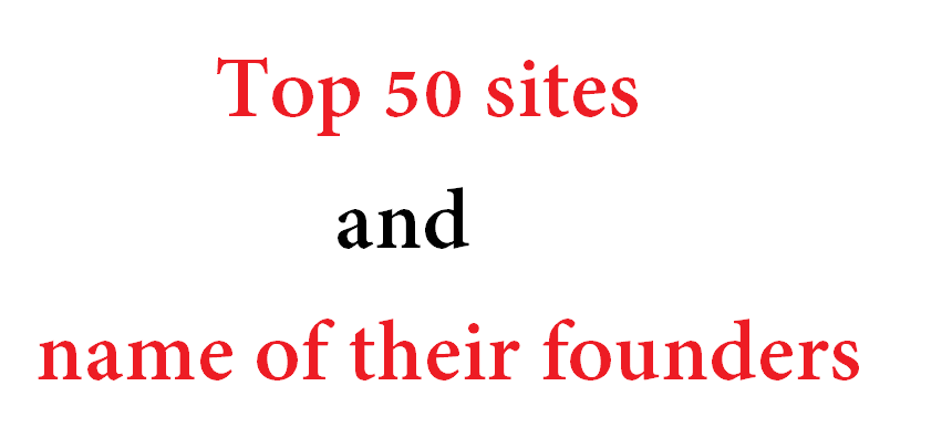 Top 50 sites and name of their founders
