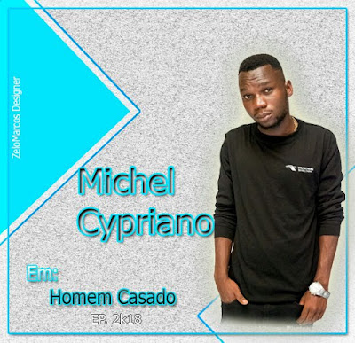 Michel Cypriano - Homem Casado EP (2018) | Download Mp3
