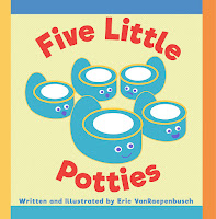 Five Little Potties: A Potty Training Memory Book by Eric VanRaepenbusch