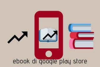 Dapatkan ebook trending dan keren di google play store untuk bacaan