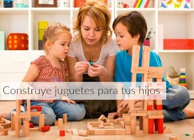 Construye juguetes a tus hijos y enseñales a jugar