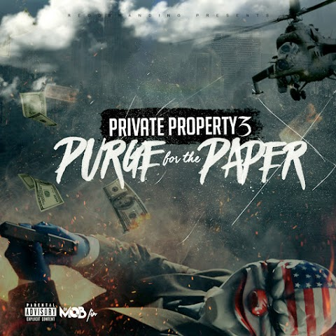 MIXTAPE REVIEW: DJ MoB - Private Property 3: Purge For The Paper