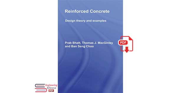 Reinforced Concrete: Design Theory and Examples, Third Edition