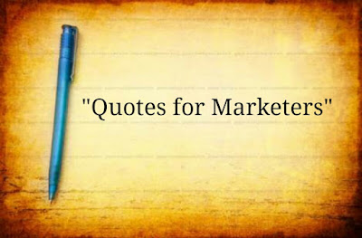 Some of the Best Marketing Quotes of All Time