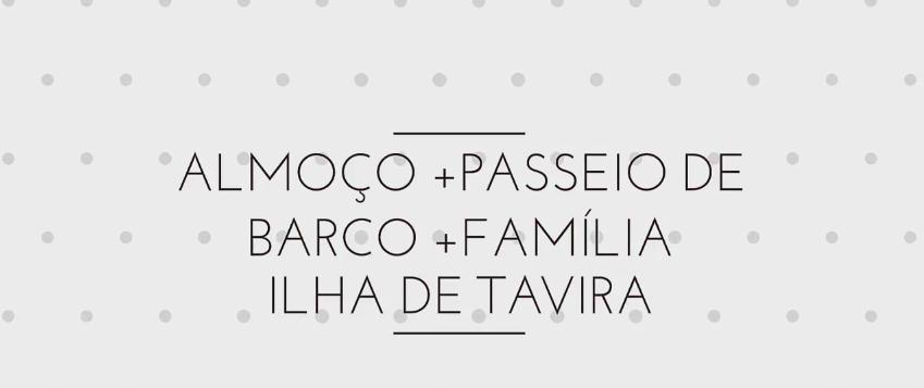 Vídeo |  Almoço + Passeio de Barco - Ilha de Tavira 2017