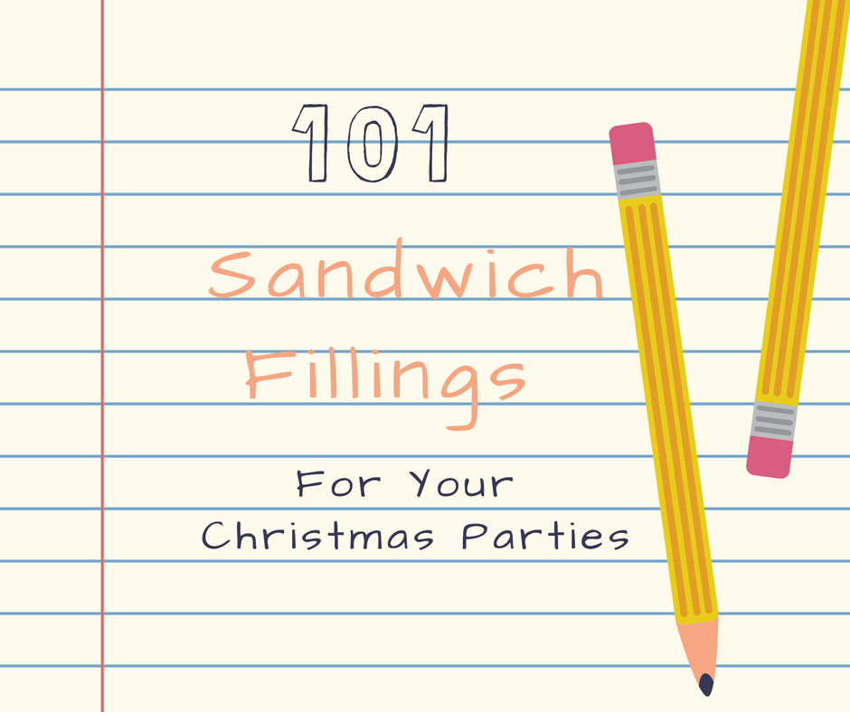 101 Sandwich  Fillings - For Your  Christmas Parties