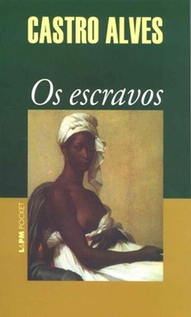 Os Escravos - Castro Alves