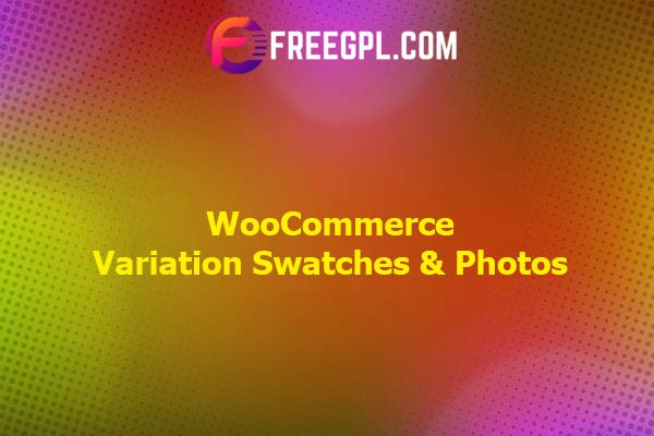 WooCommerce Variation Swatches & Photos Nulled Download Free