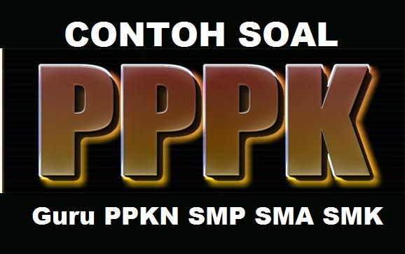 Contoh Soal Pppk Guru Ppkn Smp Sma Smk Blog Paperplane