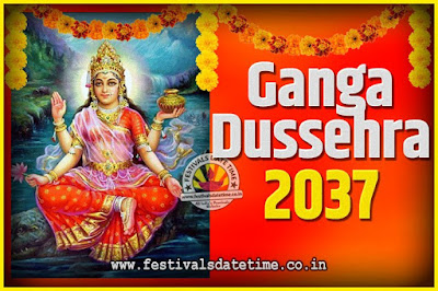 2037 Ganga Dussehra Pooja Date and Time, 2037 Ganga Dussehra Calendar