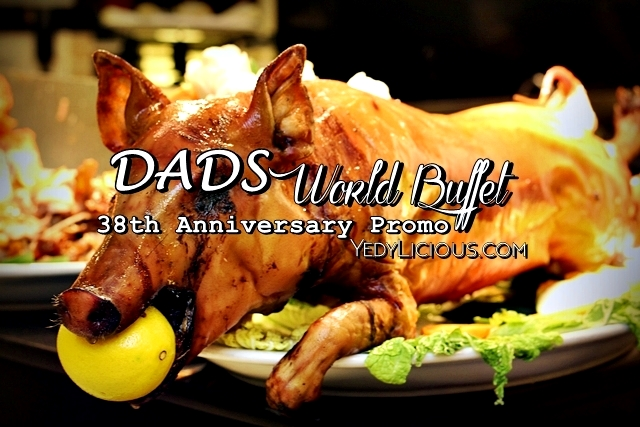 Dads World Buffet Anniversary Promo