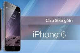 Cara Setting dan Gunakan Siri pada Apple iPhone  6