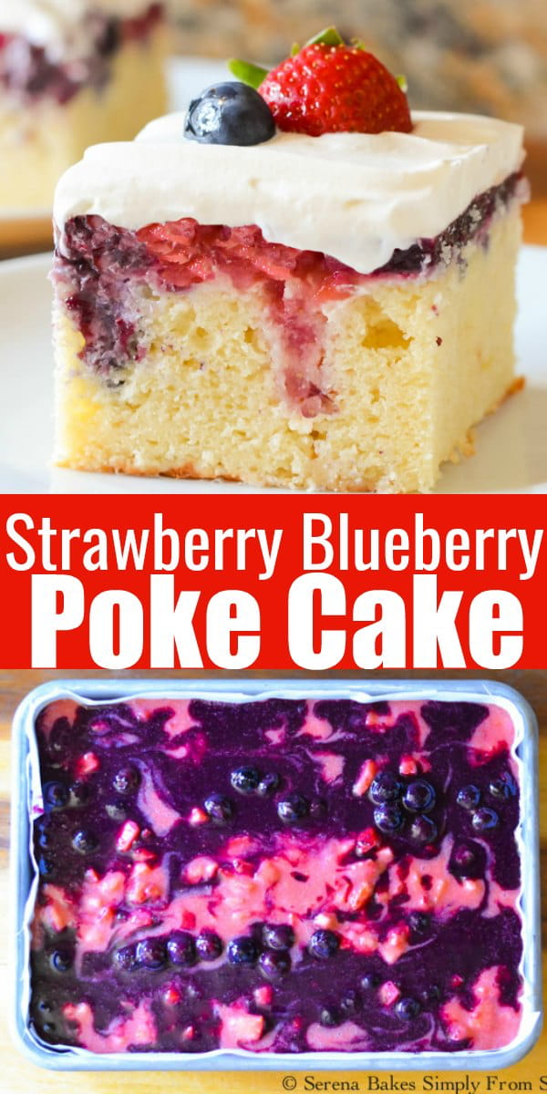 Strawberry Blueberry Patriotic Poke Cake recipe is a fun cake for 4th of July and Memorial Day from Serena Bakes Simply From Scratch.