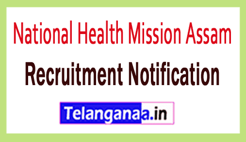 NRHM National Health Mission Assam Recruitment Notification