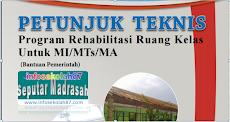 Download Juknis Program Rehabilitasi Ruang Kelas untuk MI/MTs/MA