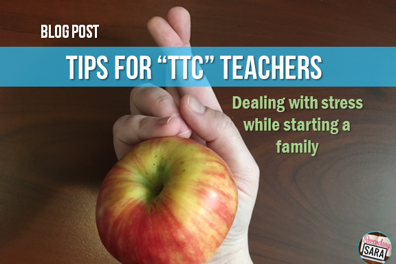 """Are you a teacher who is """"trying to conceive,"""" or TTC? I know how stressful of a time this can be, so I've compiled a list of helpful tips - with some contributions from other teacher-moms - to help you through this time. Click through to read more."""