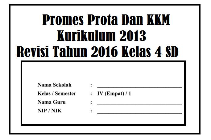 Promes Prota Dan KKM Kurikulum 2013 Kelas 4