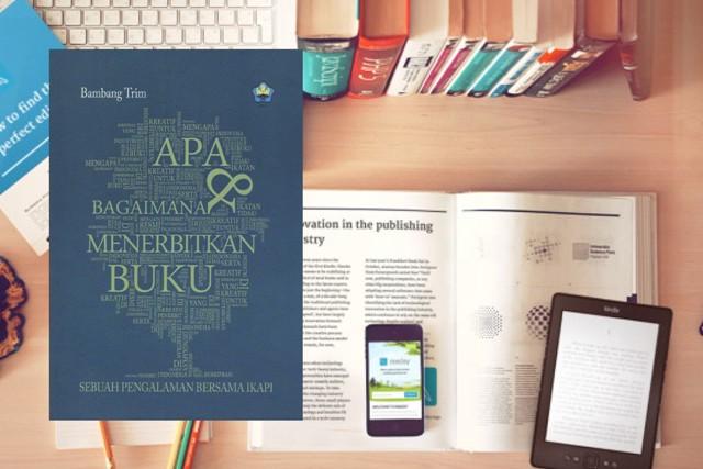 Apa dan Bagaimana Menerbitkan Buku