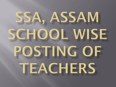School Wise Posting/Deployment of LP UP Teachers Under SSA Assam
