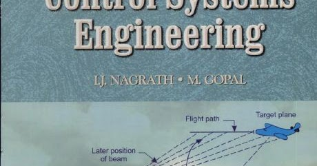 Control Systems Engineering by I J  Nagrath and M  Gopal