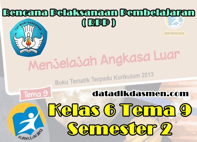 Rpp Kelas 6 Tema 9 Sd Mi Kurikulum 2013 Revisi 2018 Datadikdasmen