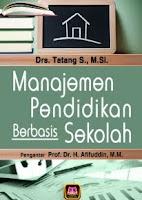 Judul Buku : MANAJEMEN PENDIDIKAN BERBASIS SEKOLAH