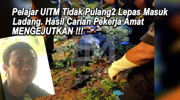 Pelajar UITM Tidak Pulang2 Lepas Masuk Ladang. Hasil Carian Pekerja Amat MENGEJUTKAN !!!
