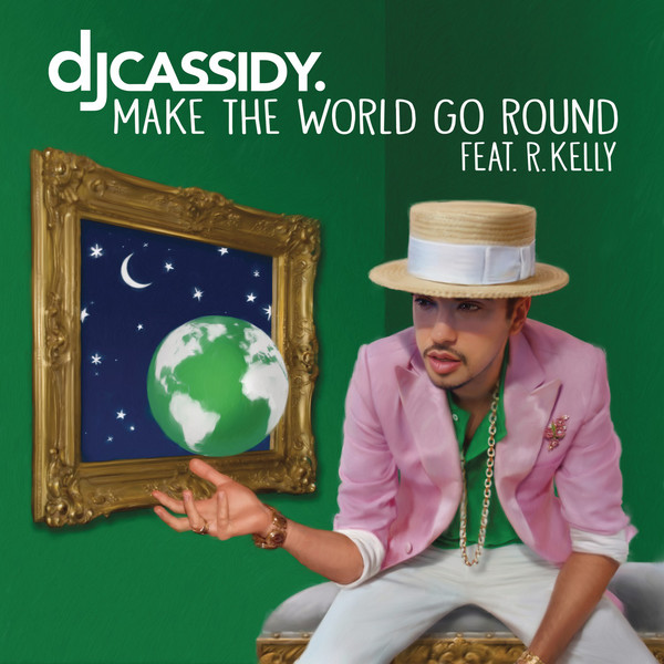 DJ Cassidy - Make the World Go Round (feat. R. Kelly) - Single Cover