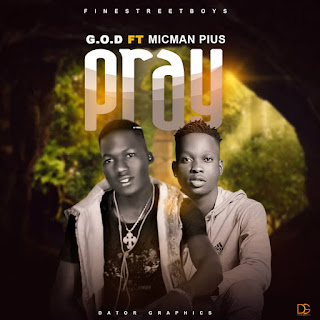 Music: G.O.D ft MicMan Pius - Pray