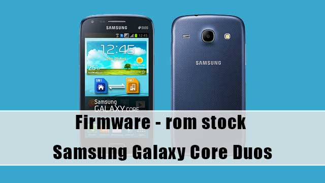 rom stock Samsung Galaxy Core Duos GT-i8262