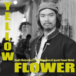 Dodit Mulyanto - Yellow Flower (feat. Cak Blangkon & Ipunk Power Metal) on iTunes