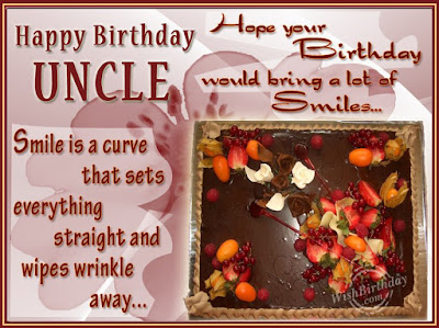 Happy Birthday wishes quotes for uncle: simile is a curve that sets everything straight and wipes wrinkle away