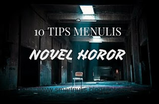 10 TIPS MENULIS NOVEL HOROR