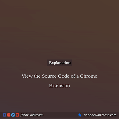 View the Source Code of a Chrome Extension