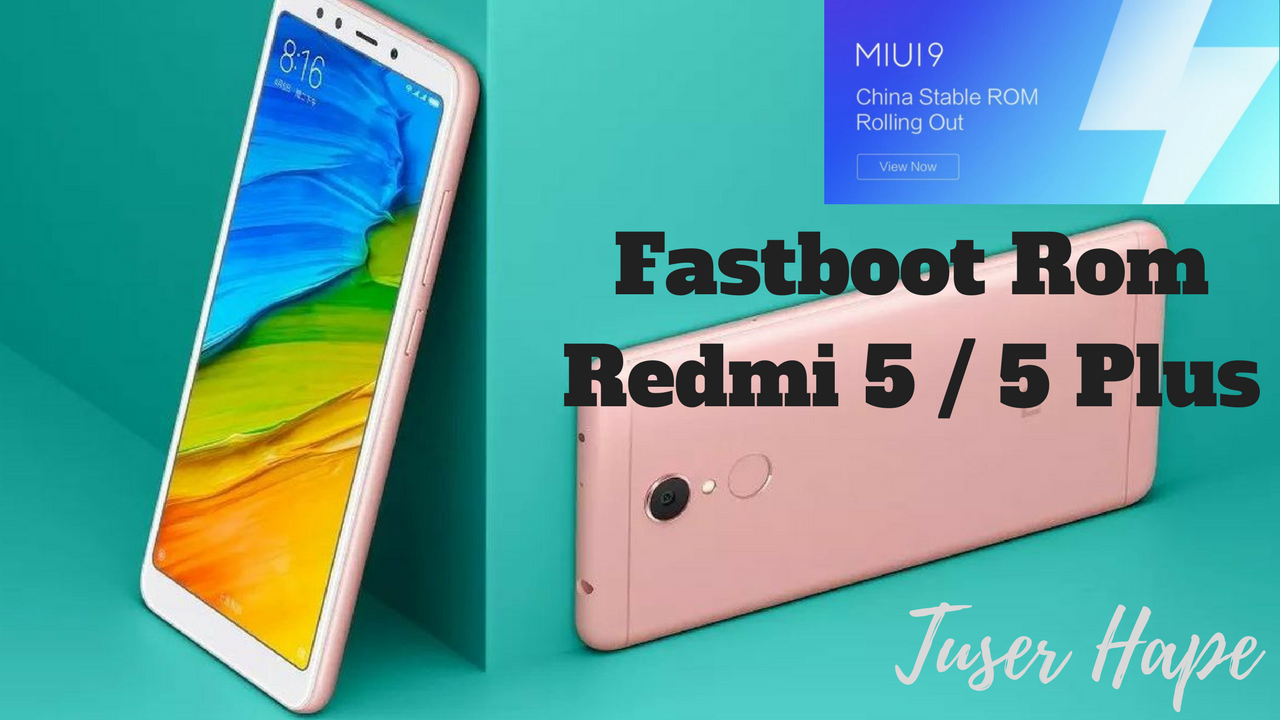INFO - Fastboot Rom Redmi 5 / Plus | Forum-indoflasher com