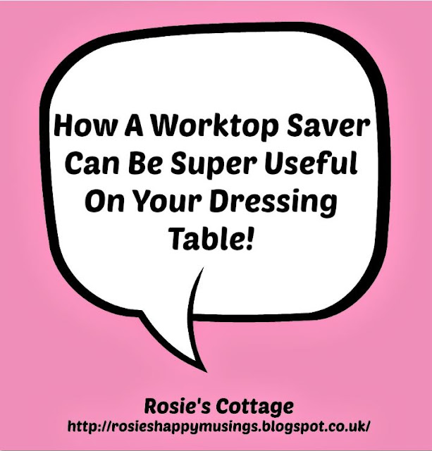 Worktop Saver On Your Dressing Table