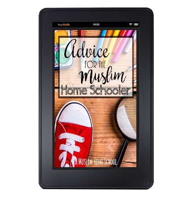Advice for the Muslim homeschooler ebook