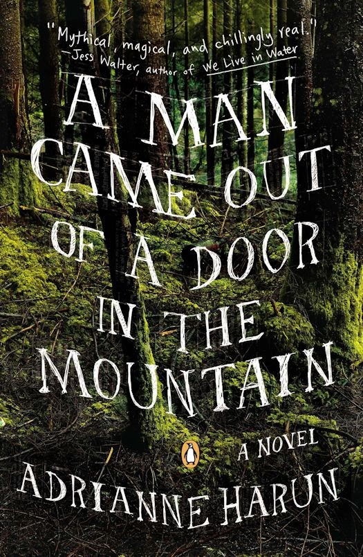 Interview with Adrianne Harun, author of A Man Came Out of a Door in the Mountain - February 25, 2014