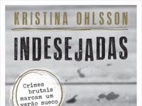 Resenha Indesejadas - Fredrika Bergman & Alex Recht # 1 - Kristina Ohlsson