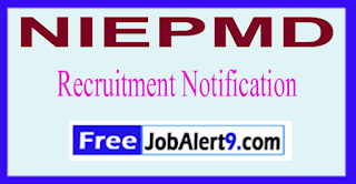 NIEPMD National Institute for Empowerment of Persons with Multiple Disabilities Recruitment Notification 2017 Last Date 15-06-2017