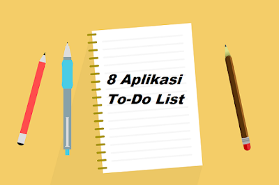 8 Aplikasi To-Do List