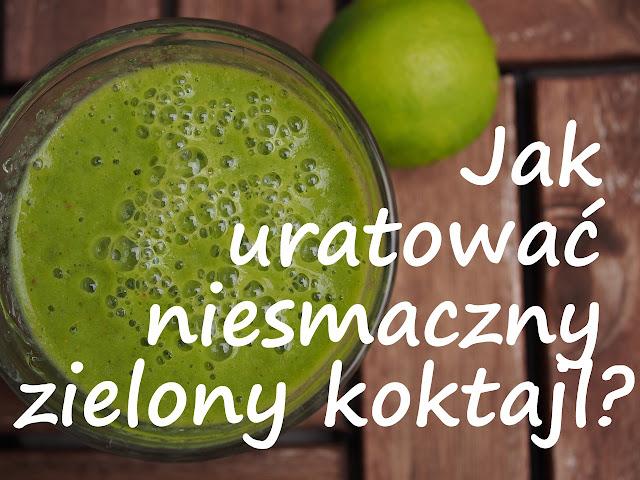 http://zielonekoktajle.blogspot.com/2017/02/jak-uratowac-niesmaczny-zielony-koktajl.html